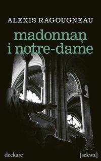 Madonnan i Notre-Dame (e-bok)