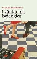 I v�ntan p� Bojangles