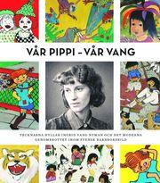 Vår Pippi – Vår Vang : tecknarna hyllar Ingrid Vang Nyman och det moderna genombrottet inom svensk barnboksbild