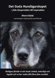 Det goda hundägarskapet : från desperation till inspiration