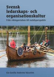 Svensk ledarskaps- och organisationskultur : från vikingavisdom till nutidsperspektiv