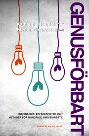 Genusförbart : inspiration erfarenheter och metoder för mångfald i museiarbete