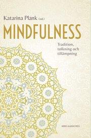 Mindfulness : tradition tolkning och tillämpning