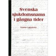 Svenska sjukdomsnamn i gångna tider