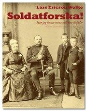 Soldatforska : hur jag finner mina militära förfäder