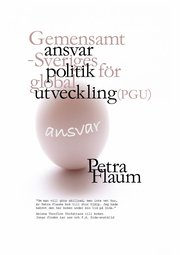 Ansvar Gemensamt ansvar – Sveriges politik för global utveckling (PGU)
