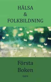 Hälsa & Folkbildning Första Boken
