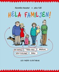 Hela familjen : om pappas f�rra frus brorsas nya flickv�ns barn och andra sl�ktingar (inbunden)
