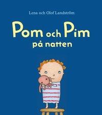 Pom och Pim p� natten (inbunden)