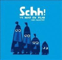 Schh! : vi har en plan (inbunden)