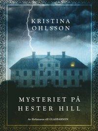 Mysteriet p� Hester Hill (inbunden)