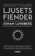 Ljusets fiender : v�stv�rldens sj�lvkritik och den svenska id�debatten