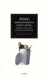 Postmodernismens förklaring : skepticism och socialism från Rousseau till Foucault