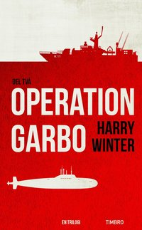 Operation Garbo : en trilogi. Del 2 (pocket)