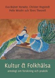 Kultur & Folkhälsa – antologi om forskning och praktik