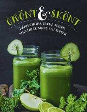 Grönt & skönt : näringsrika gröna juicer smoothies shots och soppor