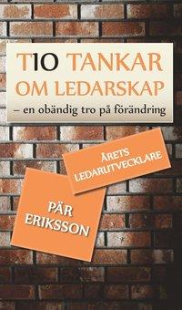 Tio tankar om ledarskap : En ob�ndlig tro p� f�r�ndring (h�ftad)