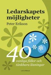 Ledarskapets möjligheter : 40 tänkbara fällor och möjliga lösningar