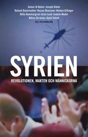 Syrien. Revolutionen makten och människorna
