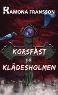 Korsf�st p� Kl�desholmen