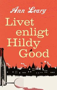 Livet enligt Hildy Good (inbunden)