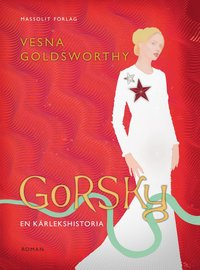 Gorsky : en kärlekshistoria (inbunden)