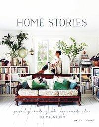 Home stories : personlig inredning och inspirerande id�er (inbunden)
