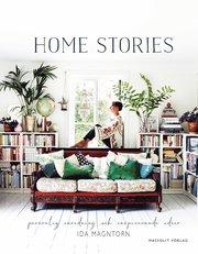 Home stories : personlig inredning och inspirerande idéer