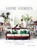 Home stories : Personlig inredning och inspirerande id�er