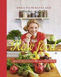 Mitt nya raw food-k�k : 250 recept som h�ller dig frisk och stark �ret runt (inbunden)