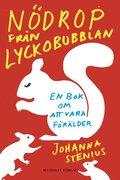 N�drop fr�n lyckobubblan : En bok om att vara f�r�lder