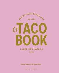 El taco book : genuin mexikansk mat sdn 2012 - lagad med k�rlek (inbunden)