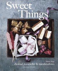 Sweet things : choklad, karameller & marshmallows (inbunden)