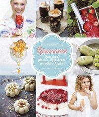 Rawsome - Raw food : glassar, milkshakes, smoothies & juicer (inbunden)