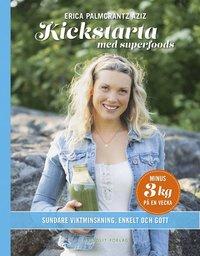 Kickstarta med superfoods : sundare viktminskning, enkelt och gott (inbunden)