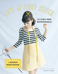 Love at first stitch - sy själv med retrokänsla