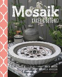 Mosaik, kakel & betong (inbunden)