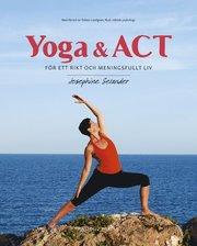 Yoga & ACT : för ett rikt och meningsfullt liv