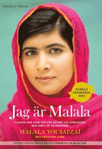 Jag �r Malala : flickan som stod upp f�r r�tten till utbildning och sk�ts av talibanerna (inbunden)