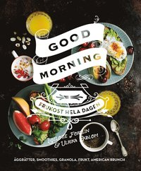Good morning : frukost hela dagen (inbunden)