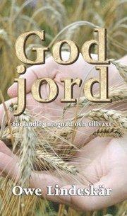 God jord : för andlig mognad och tillväxt