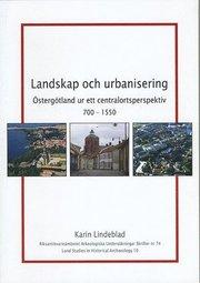 Landskap och urbanisering : Östergötland ur ett centralortsperspektiv