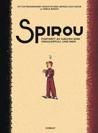 Spirou. Portr�tt av hj�lten som oskuldsfull ung man (inbunden)