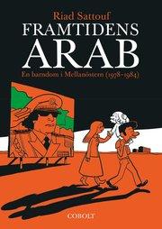 Framtidens arab : en barndom i Mellanöstern (1978-1984) Vol 1