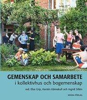 Gemenskap och samarbete i kollektivhus och bogemenskap