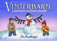 Vinterbarn : en musiksaga : av Robin Rhodin, Toni Rhodin & Per Åhlin