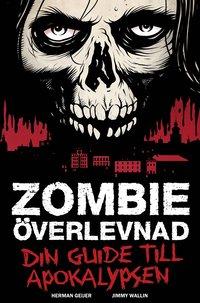 Zombieöverlevnad : din guide till apokalypsen (häftad)