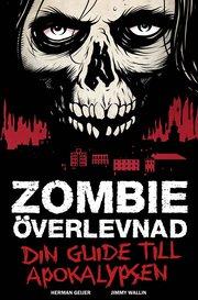 Zombieöverlevnad : din guide till apokalypsen