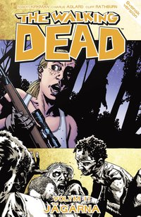 The Walking Dead volym 11. J�garna (h�ftad)