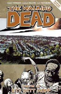 The Walking Dead volym 16. Ett nytt hopp (h�ftad)
